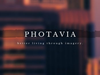 PHOTAVIA, better living through imagery in white letters on an abstract design panel