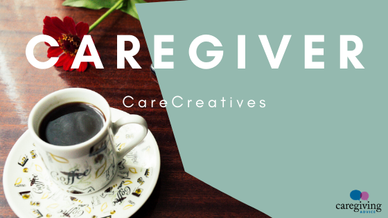 CareCreatives Caregiving Advice Caregiver Membership