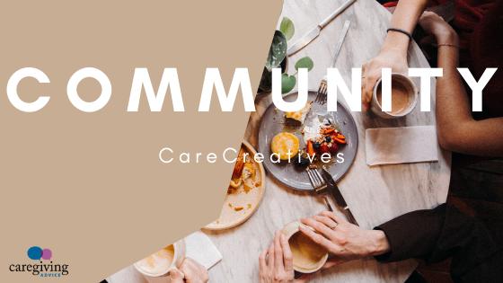 CareCreatives Caregiving Advice Community Membership